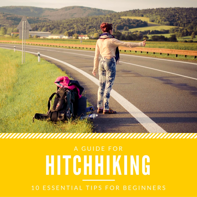 A guide for hitchhiking. 10 essential tips for beginners.