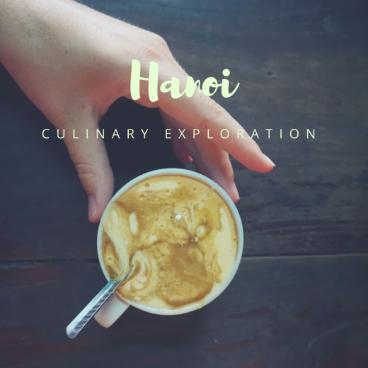 Hanoi - a culinary exploration with egg coffee, lemon tea and pho