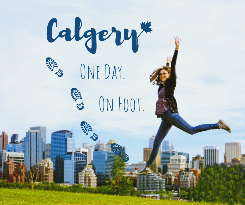 Calgary City tour: walk through it on foot for one day and visit free attractions